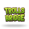 Trolls Bridge by Yggdrasil