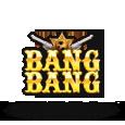 Bang Bang by Booming Games