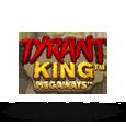 Tyrant King Megaways by iSoftBet