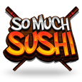 So Much Sushi by MicroGaming
