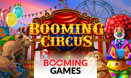 Booming Games Announces the Release of a Highly Volatile Booming Circus Slot Game