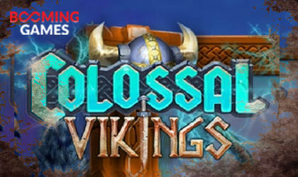 Booming Games Calls for Raids and Plunder with Colossal Vikings Slot Release
